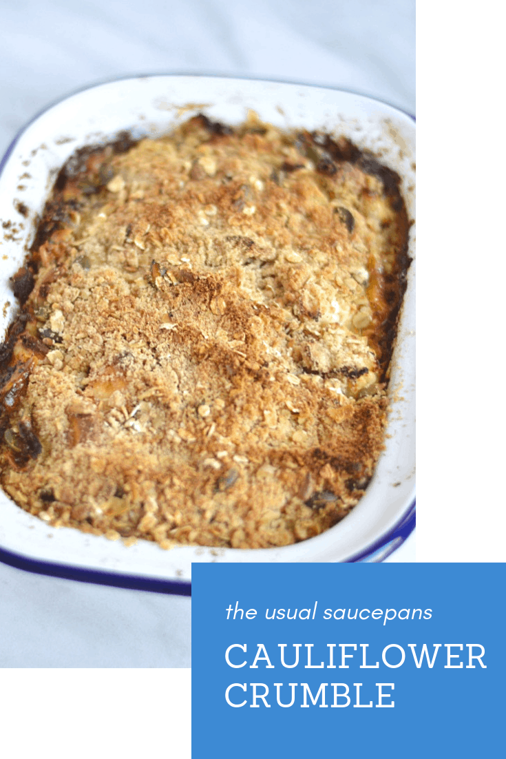 Cauliflower Crumble Savoury Crumbles The Usual Saucepans
