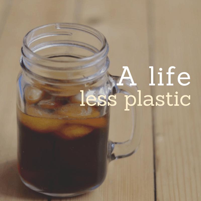 sustainability - life less plastic